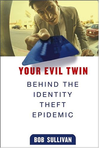 Your Evil Twin: Beyond the Identity Theft Epidemic Cover Art