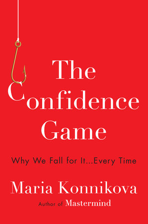 The Confidence Game: Why We Fall for It…Every Time Cover Art