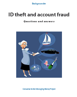 Consumer Action - ID Theft and Account Fraud: Questions and answers