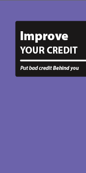 Improve Your Credit -  Put Bad Credit Behind You (English)