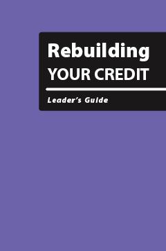Rebuilding Your Credit - Leader's Guide