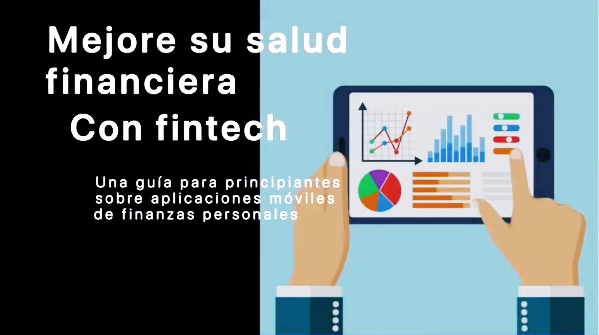 Improving your financial health with FinTech - Video (Spanish) Cover